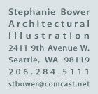 Stephanie Bower, Architectural Illustration, 2411 9th Avenue W., Seattle, WA, 98119, stbower@comcast.net