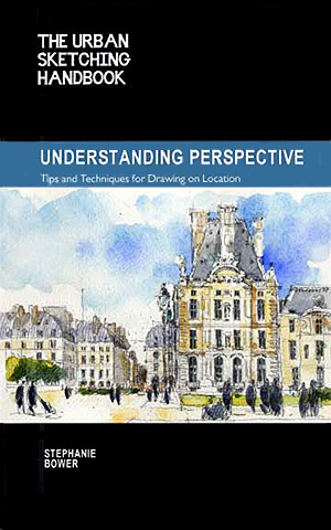 The Urban Sketching Handbook - Understanding Perspective by Stephanie Bower